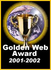 Proud to be a Winner of the 2001-2002 Golden Web Awards